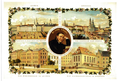 19th century Leipzig and Dresden. Bottom right orphanage church in Dresden, used by the DMS seminary